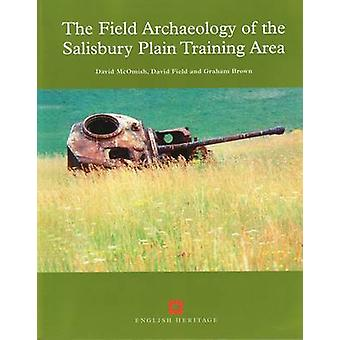 The Field Archaeology of the Salisbury Plain Training Area by David M