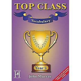 Top Class - Vocabulary Year 5 by John Murray - 9781909860155 Book