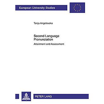 Second Language Pronunciation - Attainment and Assessment (New edition
