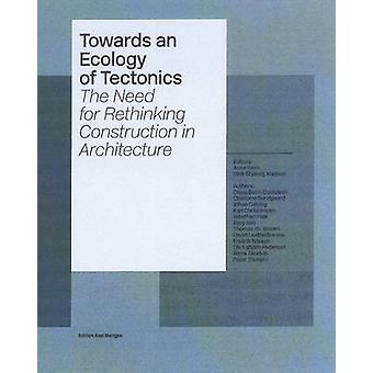 Towards an Ecology of Tectonics - The Need for Rethinking Construction