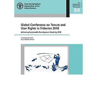 Conférence mondiale sur la permanence et les droits des utilisateurs dans la pêche 2018 - Achiev