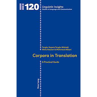 Corpora in Translation - A Practical Guide (1st New edition) by Tengku