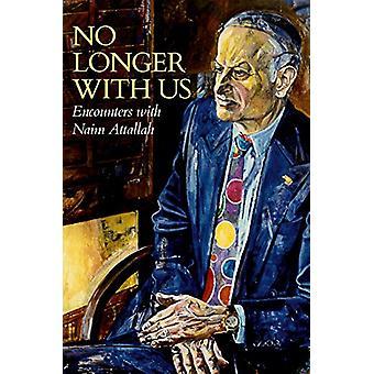No Longer with Us - Encounters with Naim Attallah by Naim Attallah - 9