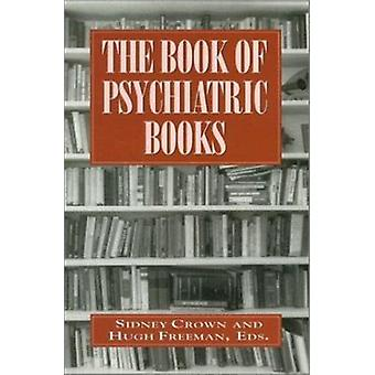 The Book of Psychiatric Books by Sidney Crown - 9780876685105 Book
