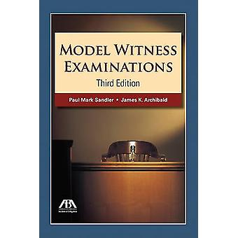 Model Witness Examinations (3rd Revised edition) by Paul Mark Sandler