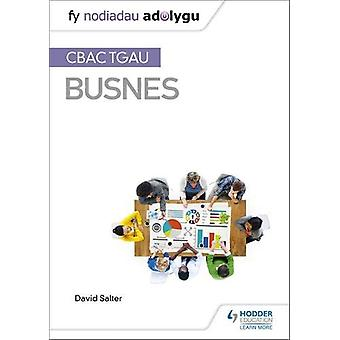 Fy Nodiadau Adolygu - CBAC TGAU Busnes by David Salter - 9781510436534