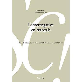 L'Interrogative En Francais by Marie-Jose Beguelin - 9783034332897 Bo