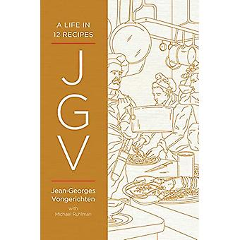 JGV - A Life in 12 Recipes by Jean-Georges Vongerichten - 978039360848