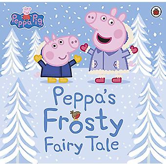 Peppa Pig - Peppa's Frosty Fairy Tale by Peppa Pig - 9780241417669 Book