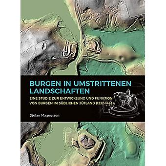 Burgen in umstrittenen Landschaften - Eine Studie zur Entwicklung und