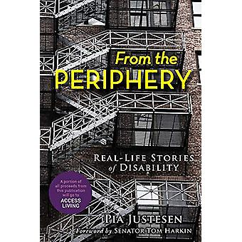 From the Periphery - Real-Life Stories of Disability by Pia Justesen -