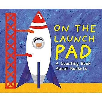 On the Launch Pad: A Counting Book About Rockets� (Know Your Numbers)