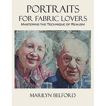 Portraits for Fabric Lovers by Marilyn Belford - 9780979194030 Book
