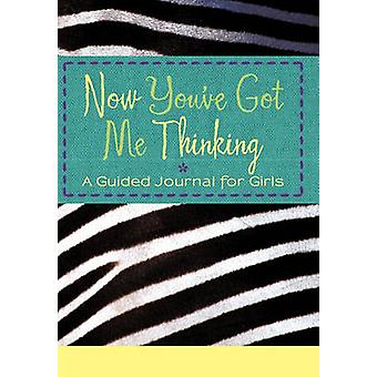 Now You've Got Me Thinking - A Guided Journal for Girls by Susanna Bla