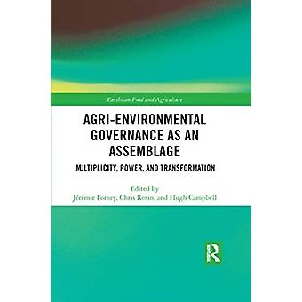 Agrienvironmental Governance as an Assemblage by Edited by Jeremie Forney & Edited by Chris Rosin & Edited by Hugh Campbell