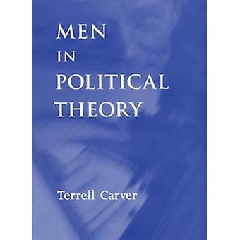 Men in Political Theory by Terrell Carver
