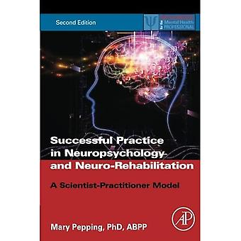 Successful Practice in Neuropsychology and Neuro-Rehabilitation: A Scientist-Practitioner Model (Practical Resources...
