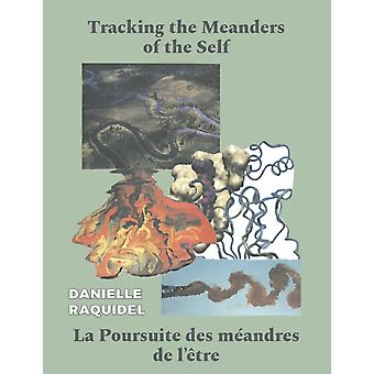 Tracking the Meanders of the Self by Danielle Raquidel