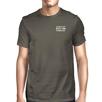 لا تدع اغبياء الخراب يوم بارد رجالي المحملات الرمادية مضحك القميص الخاص بك