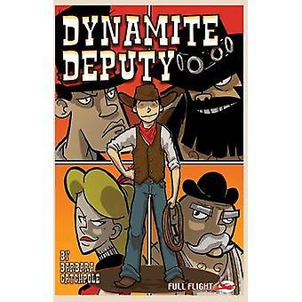 Dynamite Deputy by Barbara Catchpole & Illustrated by Mark Penman