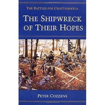Der Schiffbruch des ihre Hoffnungen - die Schlachten für Chattanooga von Peter Co