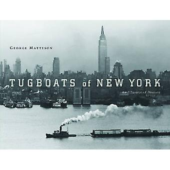 Tugboats of New York - An Illustrated History by George Matteson - 978
