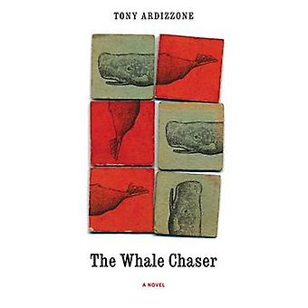 The Whale Chaser by Tony Ardizzone - 9780897339230 Book