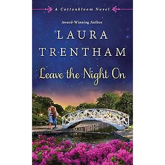 Leave the Night on by Laura Trentham - 9781250130952 Book