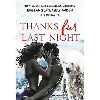Thanks Fur Last Night by Eve Langlais - 9781250159717 Book