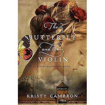 La mariposa y el violín por Kristy Cambron - libro 9781401690595