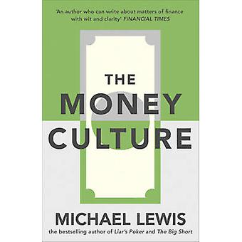 The Money Culture by Michael Lewis - 9781444738087 Book