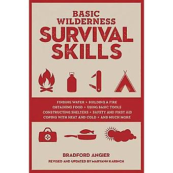 Basic Wilderness Survival Skills - Revised and Updated by Bradford An
