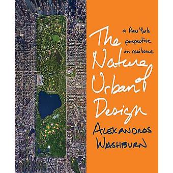 The Nature of Urban Design - A New York City Perspective on Resilience