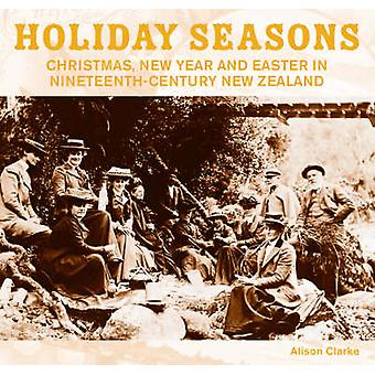 Holiday Seasons - Christmas - New Year and Easter in Nineteenth-centur