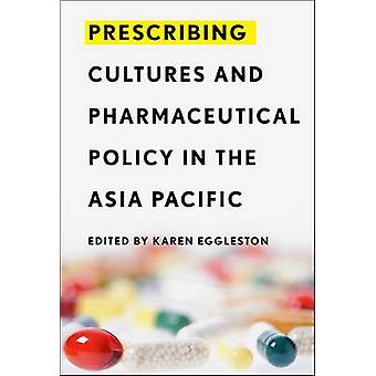 Prescribing Cultures and Pharmaceutical Policy in the Asia Pacific by