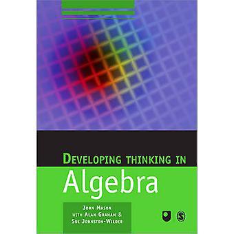 Ontwikkeling van denken in de Algebra door John Mason - Alan Graham - Sue Johannes