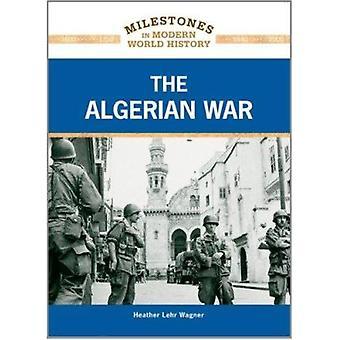 La guerre d'Algérie par Heather Lehr Wagner - livre 9781604139235