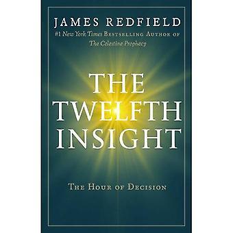 Le douzième Insight: L'heure de la décision