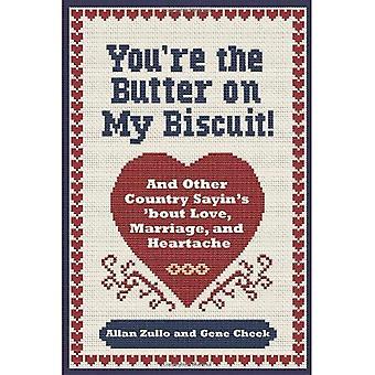 Vous êtes le beurre sur mon Biscuit!: de l'énonciation et autre pays ' Bout Love, le mariage et chagrin d'amour