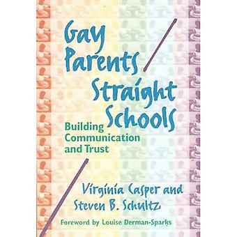 Gay Parents/Straight Schools: Building Communication and Trust