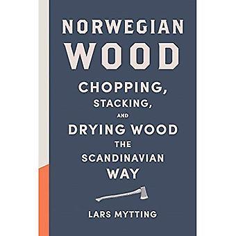 Norwegian Wood: Picar, apilado y secado de la madera la forma escandinava