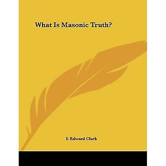 Wat Is de maçonnieke waarheid?