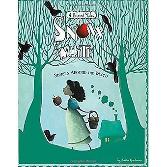 Snow White Stories Around the World: 4 Beloved Tales (Multicultural Fairy Tales)
