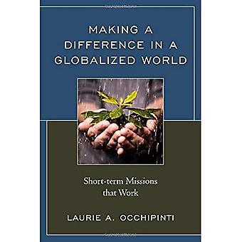 Making a Difference in een geglobaliseerde wereld: op korte termijn missies die werk