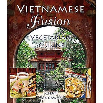 Vietnamesische Fusion: Vegetarische Küche
