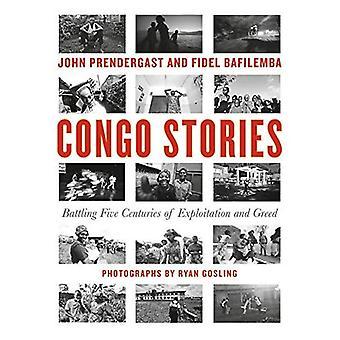 Geschichten der Kongo: Kämpfen fünf Jahrhunderten Ausbeutung und Gier