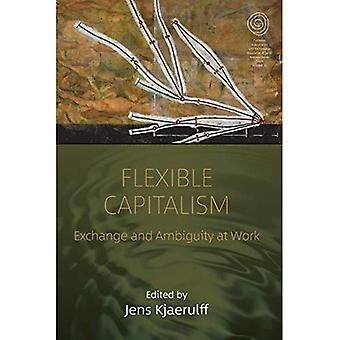 Flexible Capitalism: Exchange and Ambiguity at Work (EASA Series)