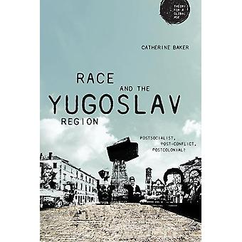Race and the Yugoslav Region - Postsocialist - Post-Conflict - Postcol