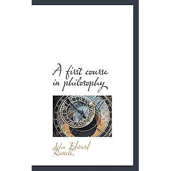A first course in philosophy by Russell & & John Edward