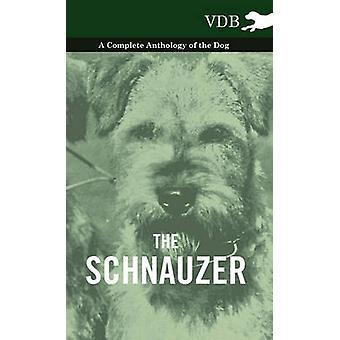 The Schnauzer  A Complete Anthology of the Dog by Various